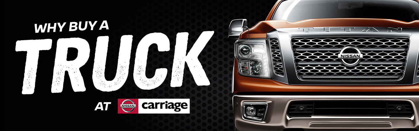 Buy A Truck >> Why Buy A Truck From Carriage Nissan