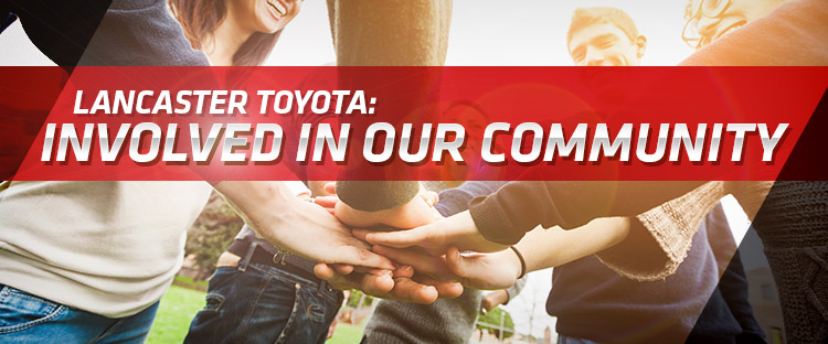 Learn More about Community Involvement at Lancaster Toyota