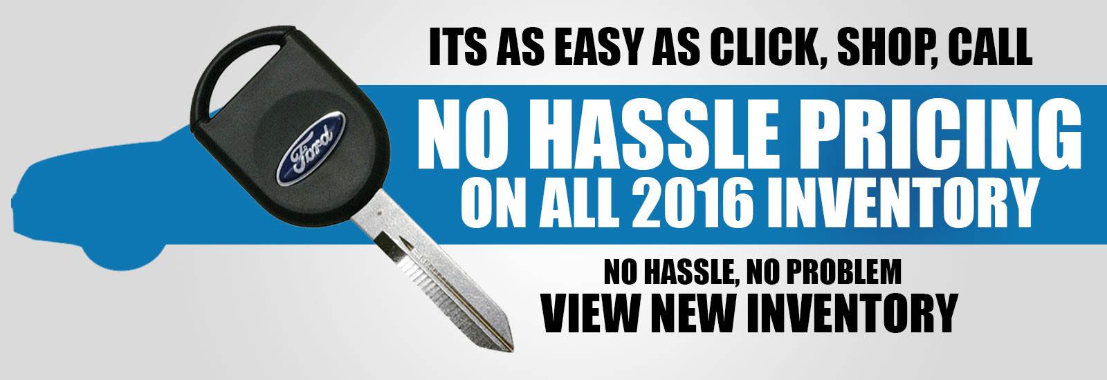 No Hassle Pricing on 2016 Inventory
