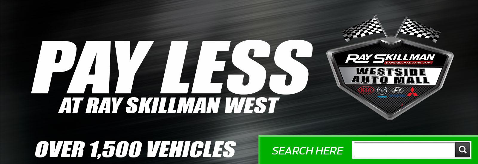 Pay Less at Ray Skillman West